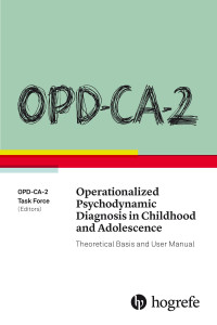 OPD-CA-2 Operationalized Psychodynamic Diagnosis in Childhood and Adolescence